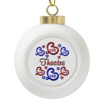 LOVE LOVE THEATRE CERAMIC BALL CHRISTMAS ORNAMENT
