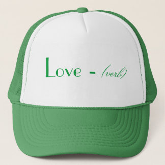Love - [luhv] - verb : Do it. Trucker Hat