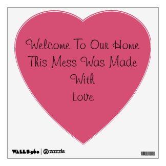 Love Made This Mess Wall Decal