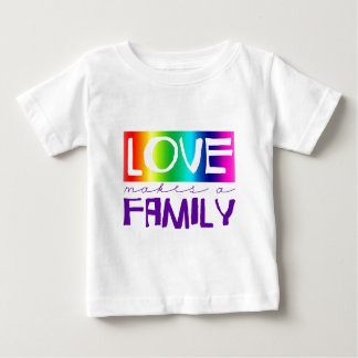 LOVE MAKES A FAMILY BABY T-Shirt