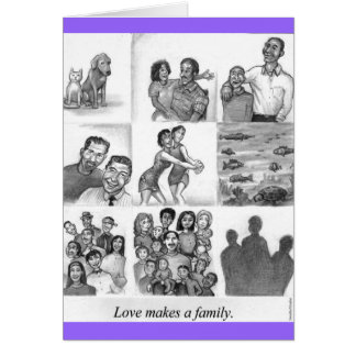 Love makes a family card