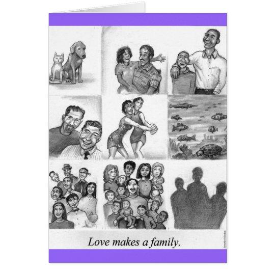 Love makes a family card