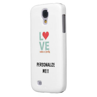 Love Makes A Family Samsung Galaxy S4 Case