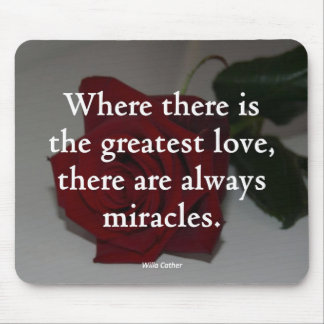 Love Makes Miracles Mouse Pad