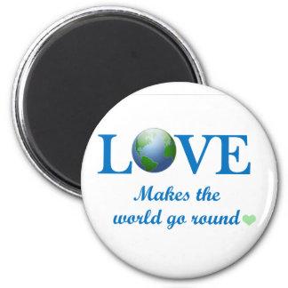 Love Makes The World Go Round Magnet