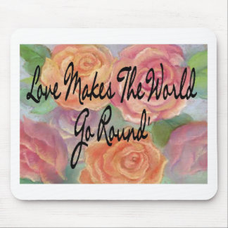 Love makes the world go round-- mouse pad