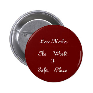 Love Makes The World Safer> Buttons