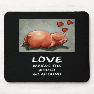 LOVE MAKES WORLD GO AROUND: PIGGY MOUSE PAD