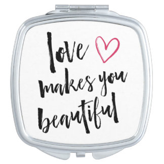 Love Makes You Beautiful Makeup Mirror