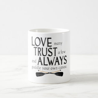 Love Many, Trust a Few Coffee Mug