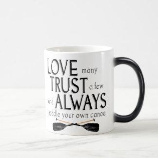 Love Many, Trust a Few Magic Mug