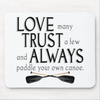 Love Many, Trust a Few Mouse Pad
