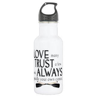 Love Many, Trust a Few Stainless Steel Water Bottle