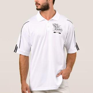 Love Many, Trust a Few Polo T-shirt