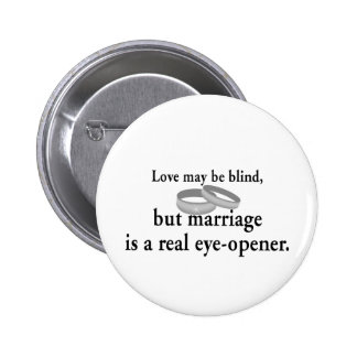 Love May Be Blind Pinback Button