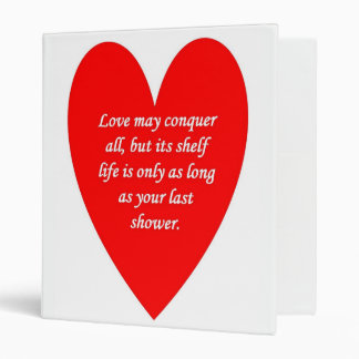 love-may-conquer-all-but-its-shelf-life-is-only binder