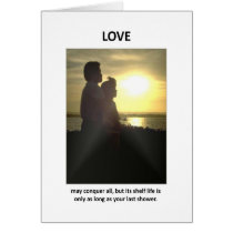 love-may-conquer-all-but-its-shelf-life-is-only greeting card