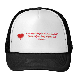 love-may-conquer-all-but-its-shelf-life-is-only trucker hat