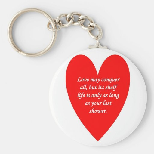 love-may-conquer-all-but-its-shelf-life-is-only keychain