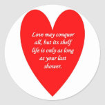 love-may-conquer-all-but-its-shelf-life-is-only sticker