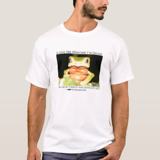 Love me before I'm gone - Monkey frog shirt