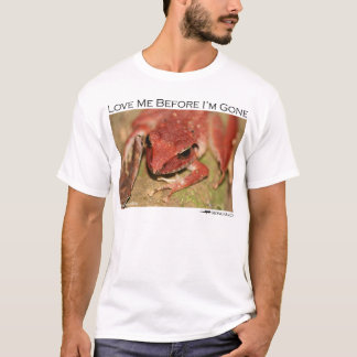 Love me before I'm gone - Red frog shirt