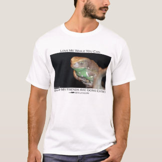 Love me before I'm gone - waxy monkey frog T-Shirt