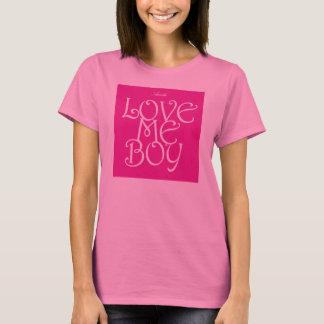 LOVE ME BOY T-Shirt