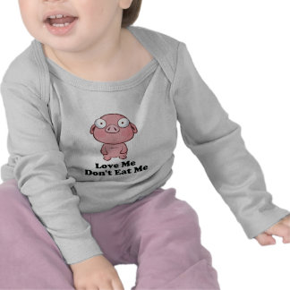 Love Me Don t Eat Me Pig Design T-shirts