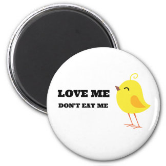 Love me, don't eat me! 2 inch round magnet