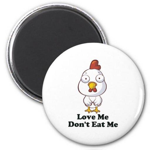 Love Me Don't Eat Me Hen Design Refrigerator Magnet