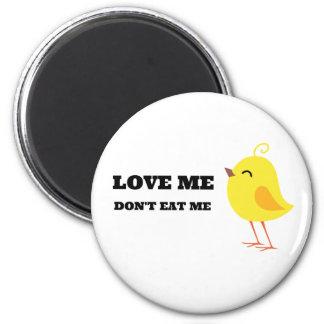 Love me, don't eat me! magnet