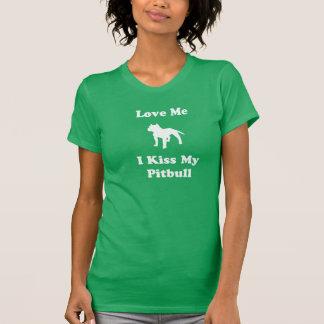 Love Me, I Kiss My Pitbull T Shirt