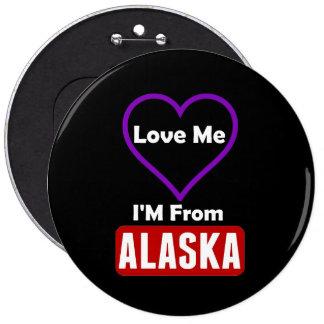 Love Me, I'M From Alaska Pinback Button