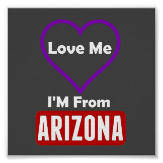 Love Me, I'M From Arizona Poster