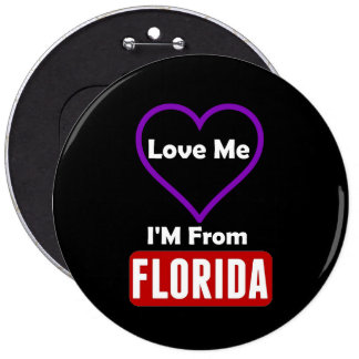 Love Me, I'M From Florida Button