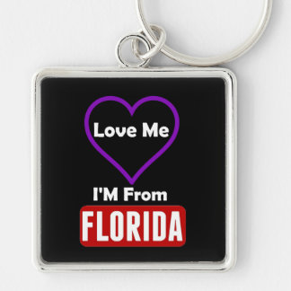 Love Me, I'M From Florida Keychain