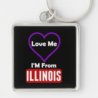 Love Me, I'M From Illinois Keychain