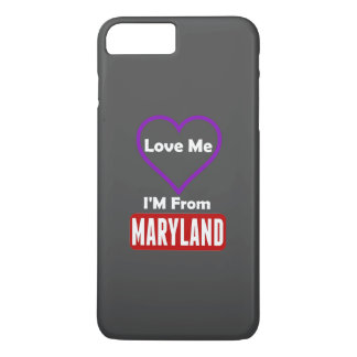 Love Me, I'M From Maryland iPhone 8 Plus/7 Plus Case
