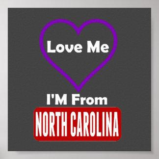 Love Me, I'M From North Carolina Poster
