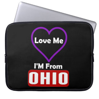 Love Me, I'M From Ohio Laptop Computer Sleeves