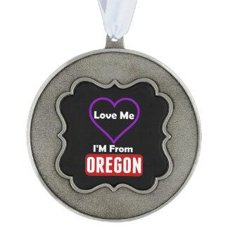 Love Me, I'M From Oregon Ornament