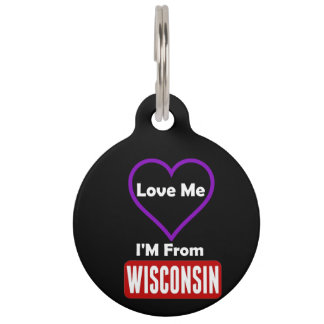 Love Me, I'M From Wisconsin Pet ID Tag
