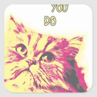 Love Me Like You Do Funny Cat Theme Square Sticker