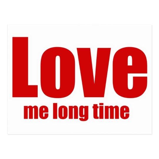 Love me long time postcard