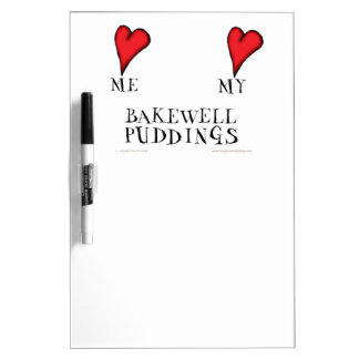 love me love my bakewell puddings, tony fernandes Dry-Erase board