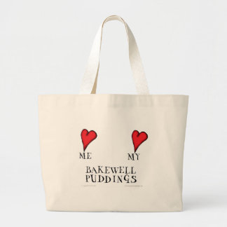love me love my bakewell puddings, tony fernandes large tote bag