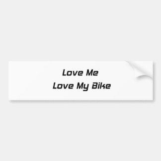 Love Me Love My Bike Bumper Sticker