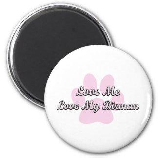 Love Me Love My Birman 2 Inch Round Magnet