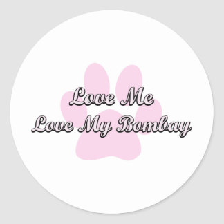Love Me Love My Bombay Classic Round Sticker